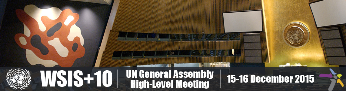 WSIS+10 - UN General Assembly High-Level Meeting - 15-16 December 2015